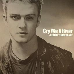 Cry me a river (Justin Timberlake)
